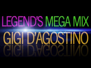 Legend's Mega Mix - Gigi D'agostino