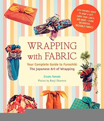 Wrapping with Fabric Your Complete Guide to Furoshiki-The Japanese Art of Wrapping