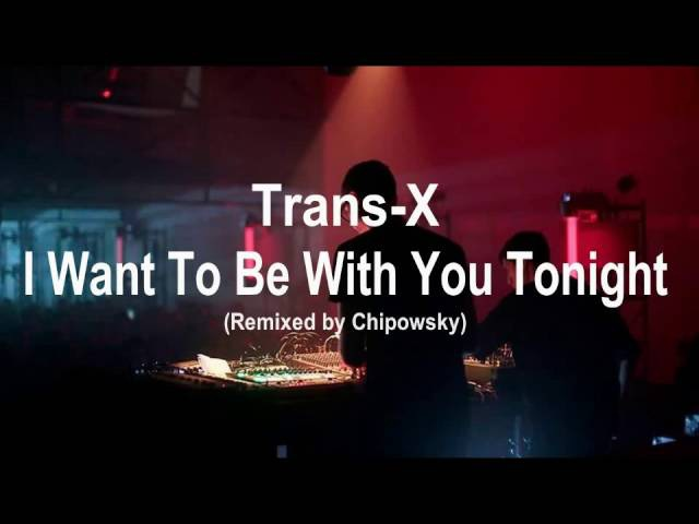 Trans X I Want To Be With You Tonight Remix EqHQ