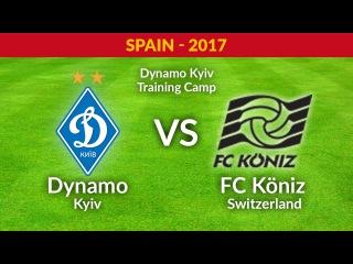 LIVE! Friendly match. Dynamo Kyiv - FC Köniz (Switzerland)