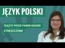 Język polski Zdążyć przed Panem Bogiem streszczenie