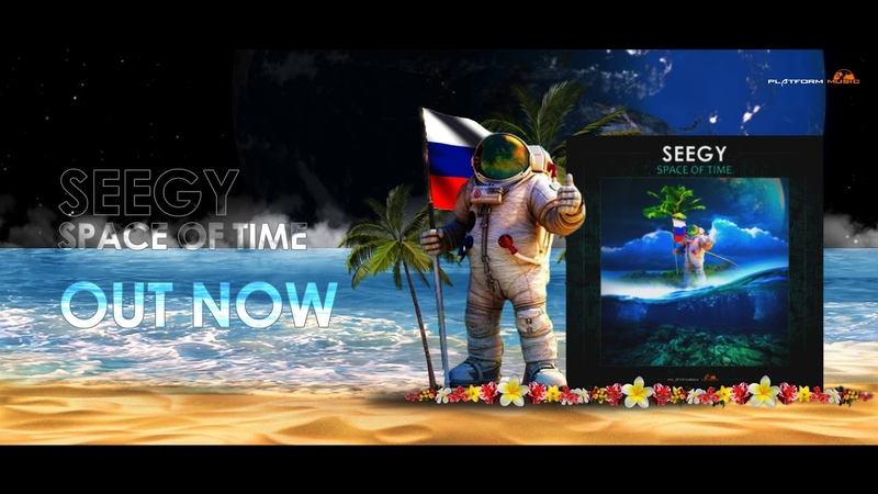 Seegy Space Of Time pres Platform Music Out Now on Beatport