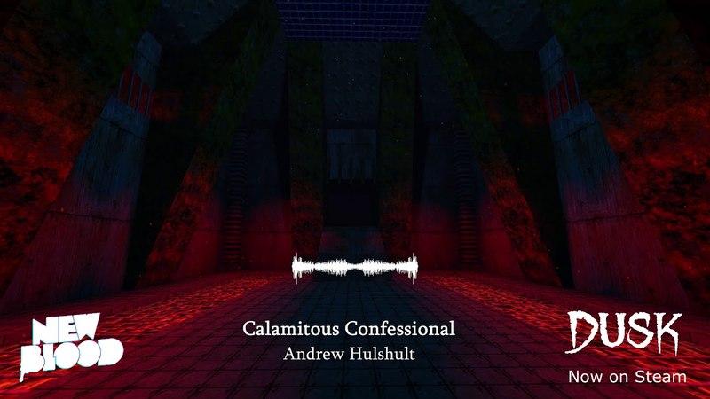 DUSK Calamitous Confessional Episode 3