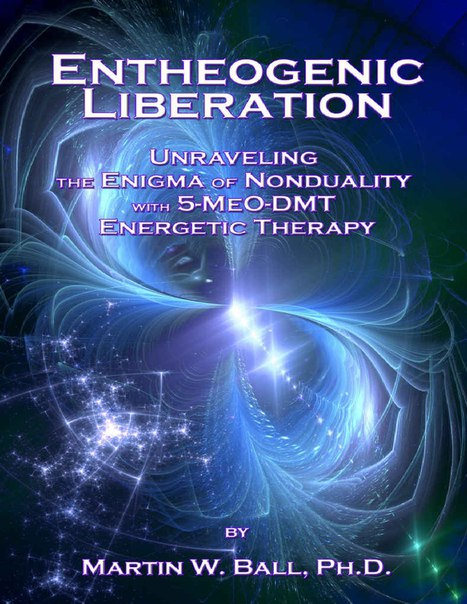 355684503-Entheogenic-Liberation-Unraveling-the-Enigma-of-Nonduality-With-5-Meo-dmt-Energetic-Therapy