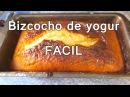 BIZCOCHO DE YOGUR FACIL recetas de postres faciles y rapidos y economicos de hacer
