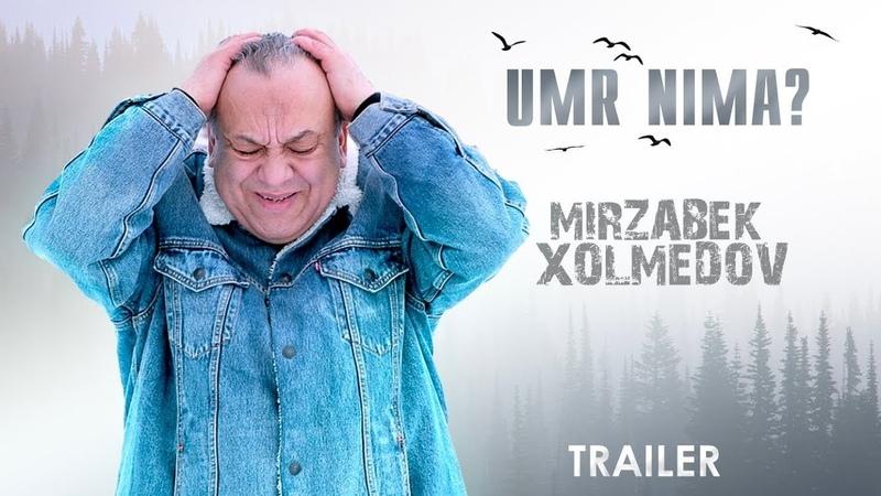 Mirzabek Xolmedov - Umr nima? (treyler) Мирзабек Холмедов - Умр нима? (трейлер)