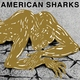American Sharks - The Fear