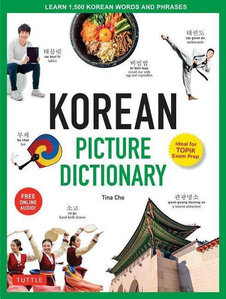 Korean Picture Dictionary Learn 1,500 Korean Words and Phrases [Ideal for TOPIK Exam Prep [Includes Online Audio]