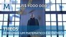 """Isto é Matemática T11E05 Perelman Um Matemático Excêntrico"""""""