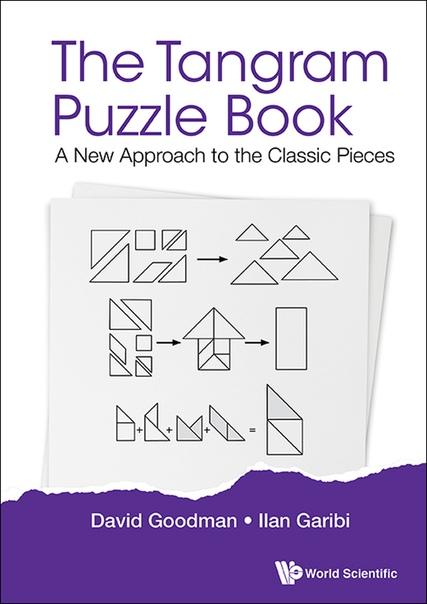 The Tangram Puzzle Book by David Goodman, Ilan Garibi