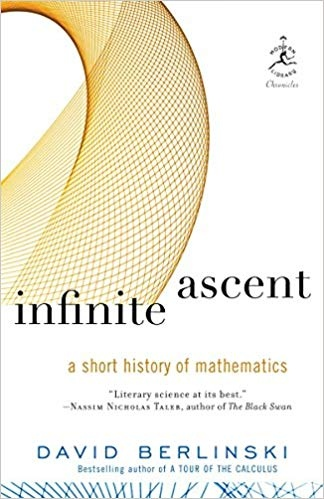 Infinite Ascent A Short History of Mathematics