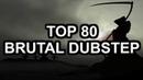 Top 80 best BRUTAL Dubstep Drops ( Deathstep)
