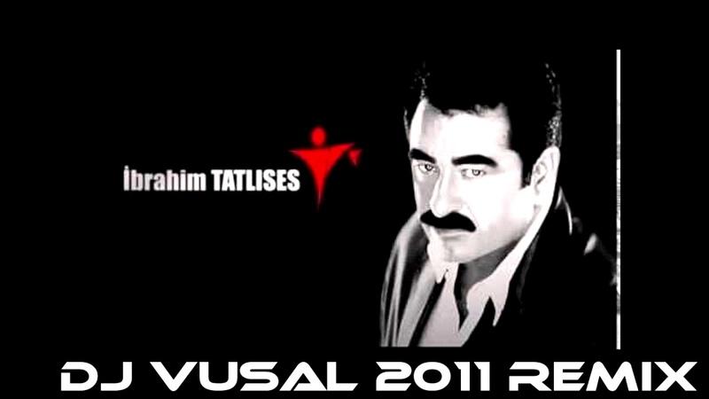 Ibrahim Tatlises - Cesme - 2011 DJ VUSAL REMIX