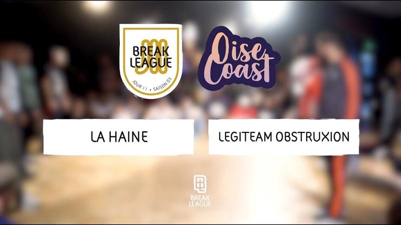 La Haine vs Legiteam Obstruxion • SEMI FINAL • OISE COAST 2019 • BREAKLEAGUE S03J11