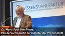 Dr Hans Joachim Maaz Von der Demokratie zur Diktatur der Irrationalität