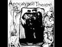 Apocalypse Theatre — The Diseased