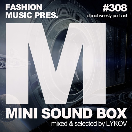 Lykov – Mini Sound Box Volume 308 (Weekly Mixtape) 308