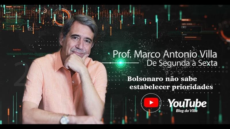 Bolsonaro não sabe estabelecer prioridades