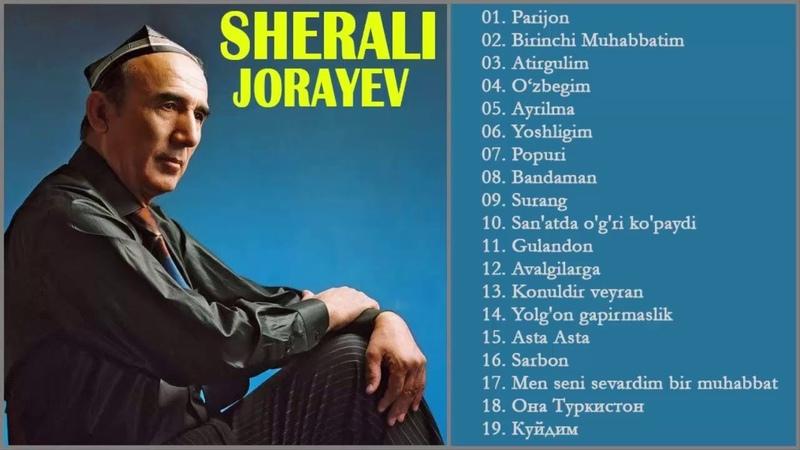 Sherali Jo'rayev eng yaxshi qo'shiqlar Шерали Жураев песни Sherali Jo'rayev parcha ro'yxati 2019
