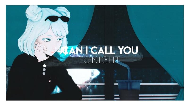 丨MMD 丨 can I CALL YOU tonight 丨VIVIANNE