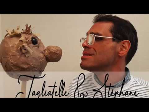 Stéphane et Tagliatelle