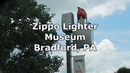 Zippo Lighter Museum Bradford PA