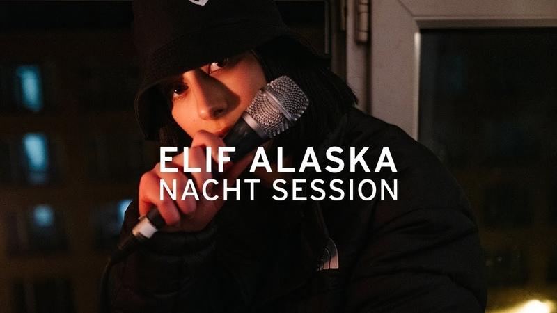 ELIF - ALASKA (NACHT SESSION)