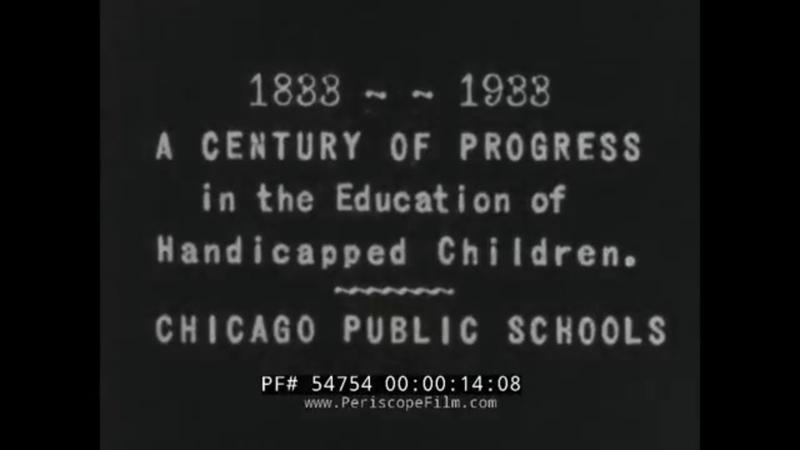 "1933 CHICAGO SCHOOL SYSTEM EDUCATION FOR DEAF BLIND FILM A CENTURY OF PROGRESS"" 54754"
