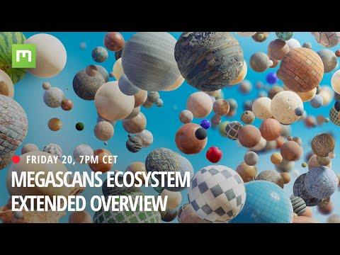 Megascans Ecosystem - Extended Overview