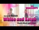 Charly Black and J Capri Whine and kotch Choreo by Rusya DDS Workshopss