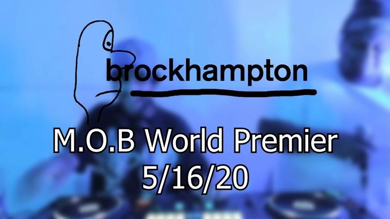 BROCKHAMPTON - M.O.B World Premier on Twitch 5/16/20