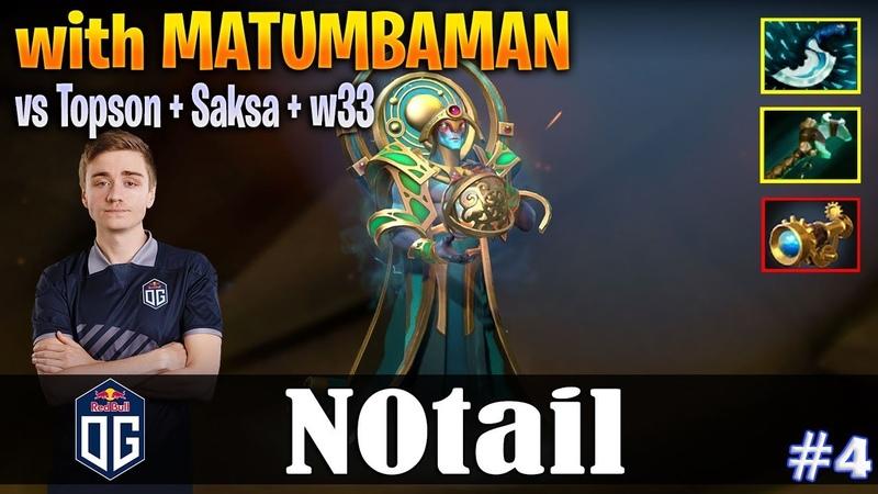 N0tail - Oracle Safelane   with MATUMBAMAN   vs Topson Saksa w33   Dota 2 Pro MMR Gameplay 4