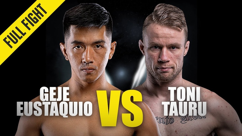 ONE Geje Eustaquio vs Toni Tauru November 2019 FULL FIGHT