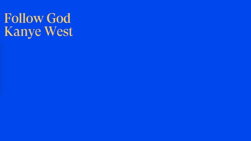 Kanye West - Follow God (Official Lyric Video)