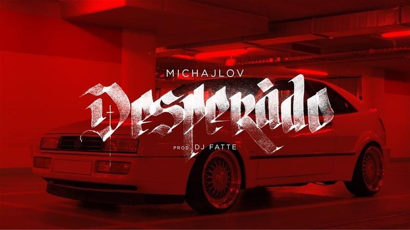 Michajlov Desperado prod Dj Fatte