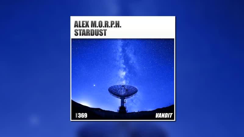Alex M.O.R.P.H. Stardust Extended Mix VANDIT RECORDS 1080 X 1920