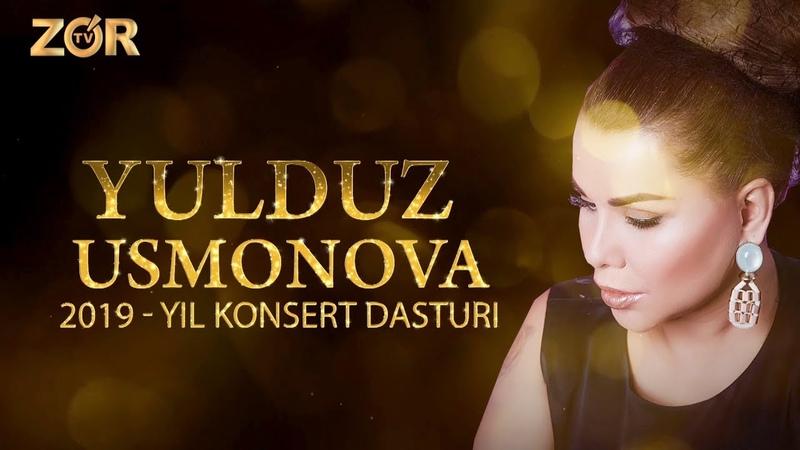 YULDUZ USMONOVA KONSERT DASTURI 2019 ZO'R TV LIVE