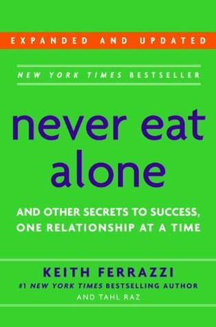 Keith Ferrazzi; Tahl Raz] Never Eat Alone, Expand