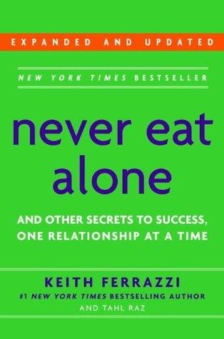 Keith Ferrazzi; Tahl Raz] Never Eat Alone, Expand