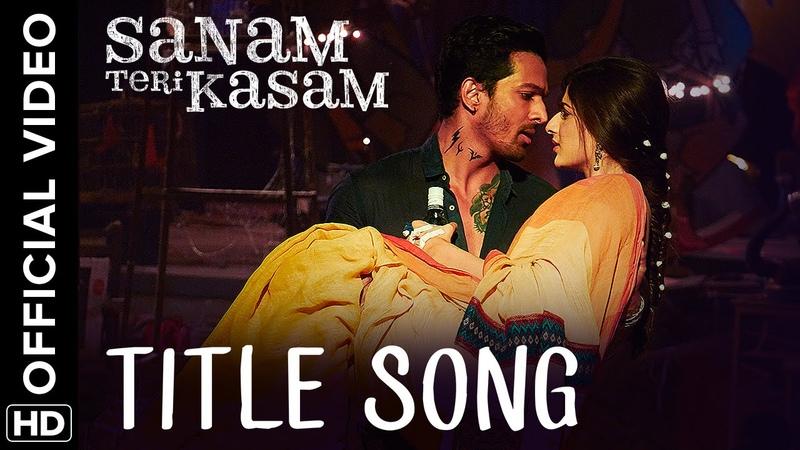 Sanam Teri Kasam Title Song Official Video Harshvardhan Mawra Himesh Reshammiya Ankit Tiwari