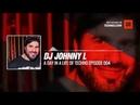 @johnnyldj - A Day In A Life Of TECHNO Episode 004 Periscope Techno music