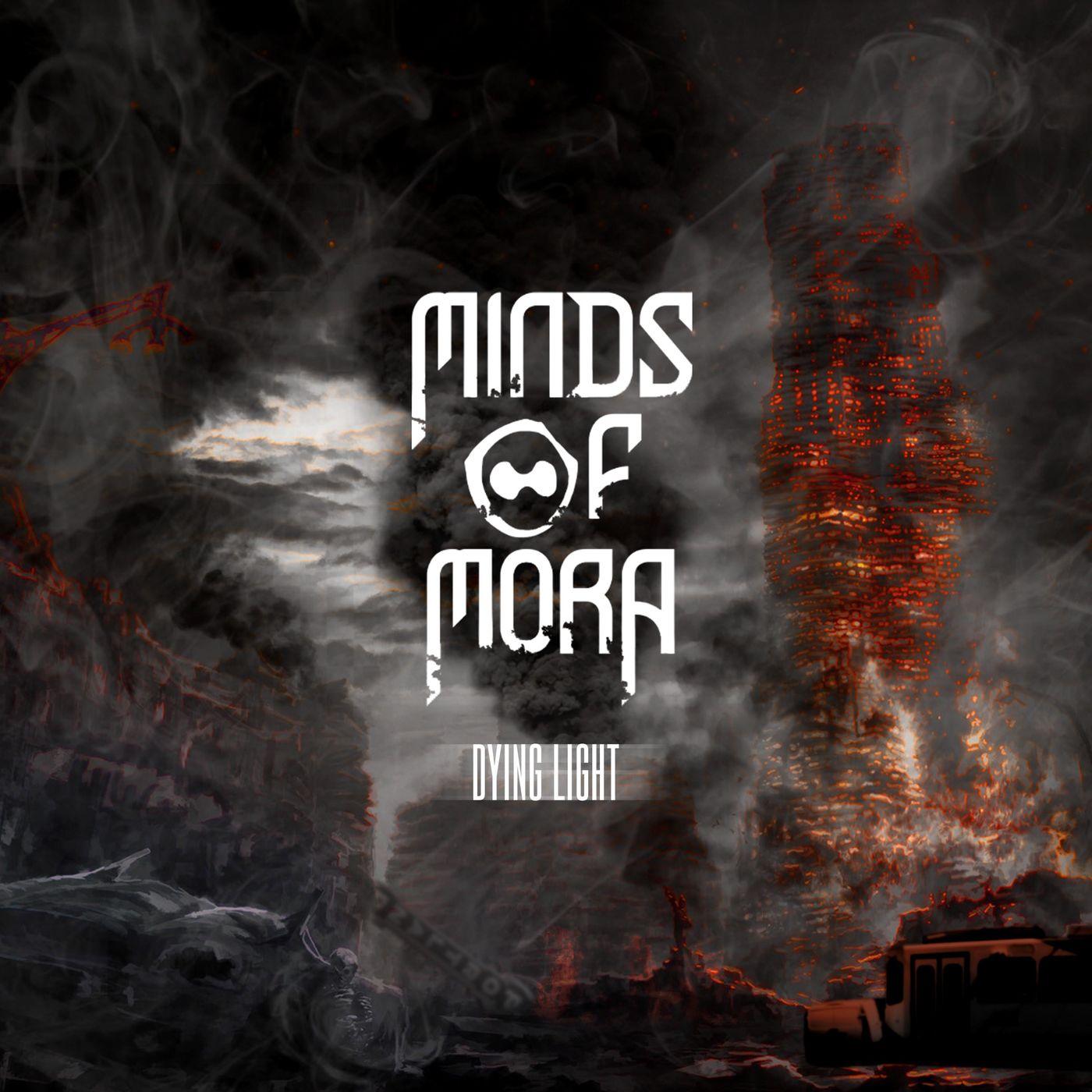 Minds Of Mora - Dying Light [single] (2019)