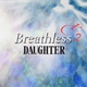 Daughter - Like Angels