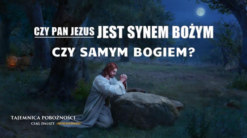 """Film ewangelia """"Tajemnica pobożności ciąg dalszy"""" Klip filmowy 6 Czy Pan Jezus jest Synem Bożym czy samym Bogiem"""