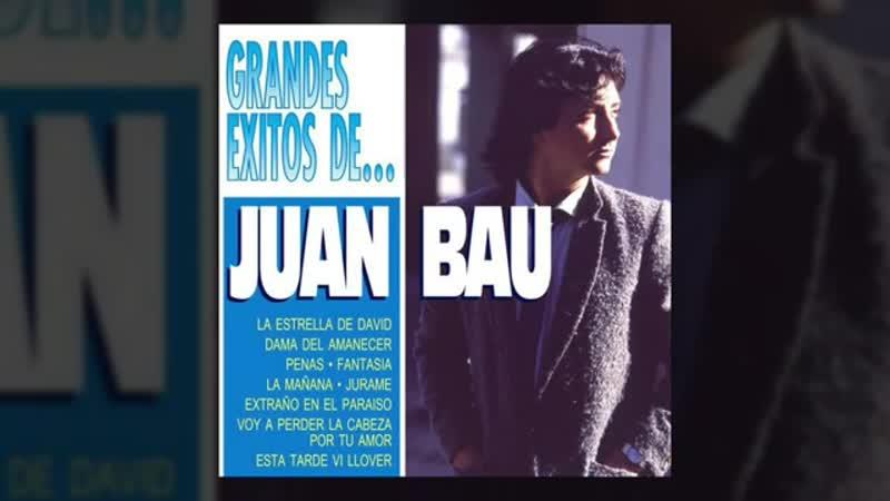 Juan Bau Los Grandes Éxitos de Juan Bau