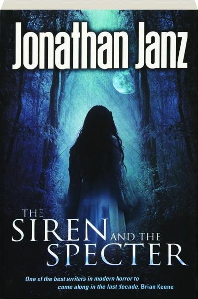 Jonathan Janz - The Siren and the Specter
