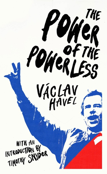 The Power of the Powerless (Vintage Classics) by Václav (Vaclav) Havel