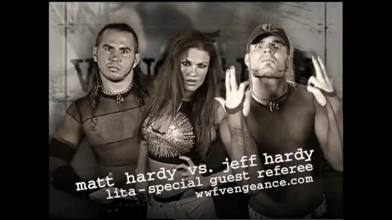 Jeff Hardy vs Matt Hardy ( Lita special guest referee ) 9 December 2001 Vengeance