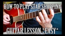 How to Play Star Shopping by Lil Peep on Guitar for Beginners *CORRECT WAY*