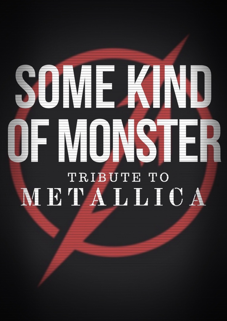 Афиша Some Kind Of Monster / Tribute to Metallica